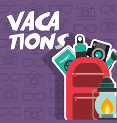 Vacations backpack passport camera lanter postern vector