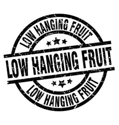 Low hanging fruit round grunge black stamp vector