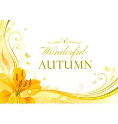 Autumn background with yellow lily flower falling vector image vector image