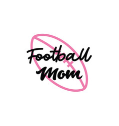 football mom lettering quote typography vector image
