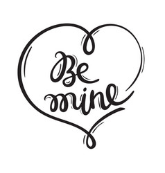 be mine hand-written inscription in heart frame vector image