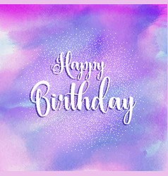 happy birthday watercolour background vector image
