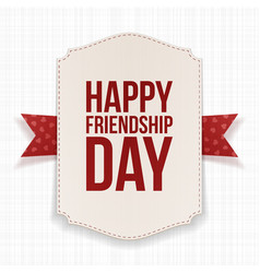 Happy Friendship Day greeting Poster vector
