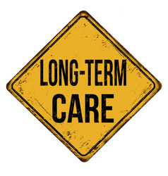 Long-term care vintage rusty metal sign vector