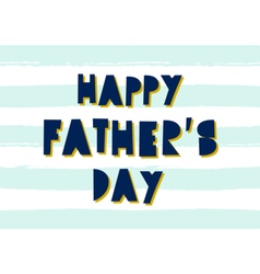 Fathers Day Card Design vector image vector image
