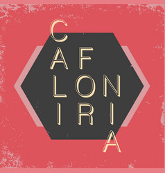 california typography t-shirt graphics with grunge vector image