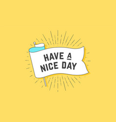 Have nice day flag grahpic old vintage trendy vector