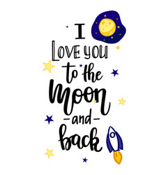I love you to moon and back calligraphy vector