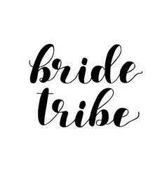 Bride tribe brush lettering vector