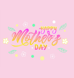 hand lettering happy mother s day on pink vector image