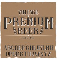Vintage label typeface named premium beer vector