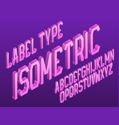 isometric label type pink gradient letters font vector image