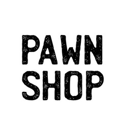 Pawn shop stamp on white vector