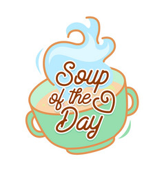 soup day concept gourmet appetizer vector image