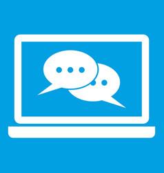 Speech bubbles on laptop screen icon white vector