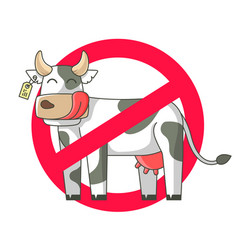 Ban on eating meat cute cow in crossed out red vector