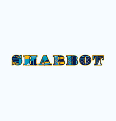 Shabbot concept word art vector
