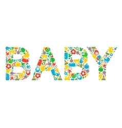 Word baby composed of different baby tools vector