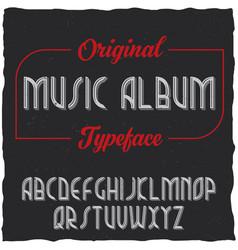 Vintage label typeface named music album vector