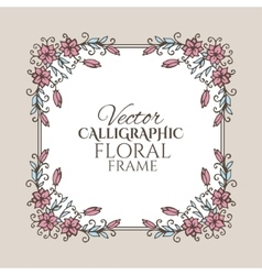 Calligraphic vintage frame with flowers vector image