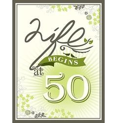 life begins at 50 greeting card background vector image