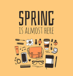 Hand drawn fashion objects and quote spring is vector