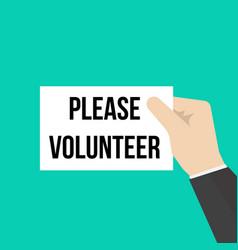 Man showing paper please volunteer text vector