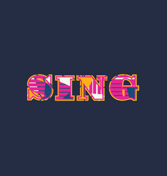 Sing concept word art vector