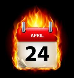 Twenty-fourth april in calendar burning icon on vector