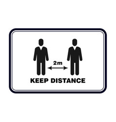 Keep distance sign social distancing banner to vector