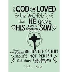 Golden bible verse john 3 16 for god so loved the vector
