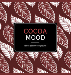 cocoa leaves mood vector image