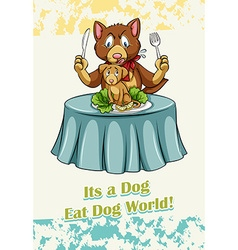 Dog eat dog world vector image