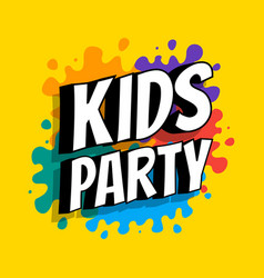 Kids party poster flat cartoon letters and vector