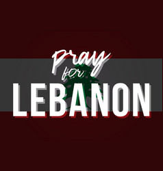 stylized lebanon flag with inscription pray vector image