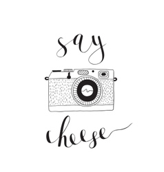 Photo camera with lettering - Say cheese Hand vector