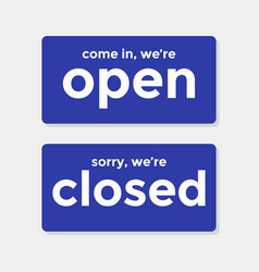 come in we are open sorry w are closed door signs vector image