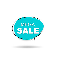 mega sale speech bubble vector image