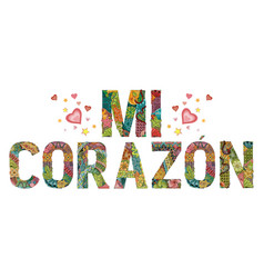 Words mi corazon my heart in spanish vector