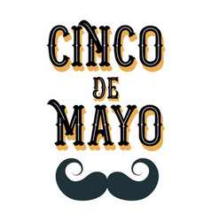 Cinco de mayo poster design with moustache vector