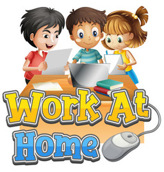 font design for work from home with three kids vector image