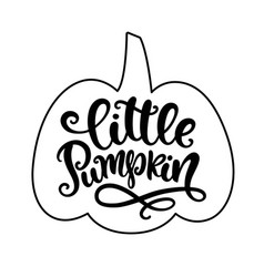 little pumpkin poster with handwritten lettering vector image