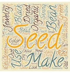 Organic Seeds In Jewelry text background wordcloud vector