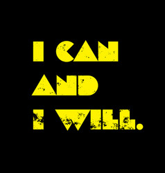 i can and i will motivation quote vector image