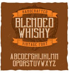 Vintage label typeface named blended whisky vector