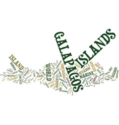 The exotic galapagos islands text background word vector
