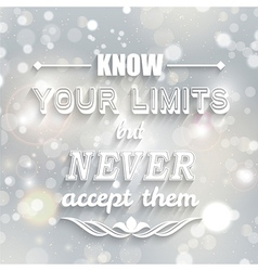 Know your limits quote vector