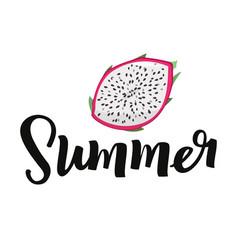 Summer handwritten lettering with dragon fruit vector