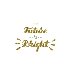 The future is bright - hand drawn inspiration vector image