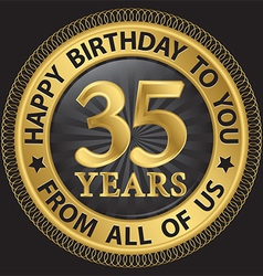 35 years happy birthday to you from all of us gold vector image